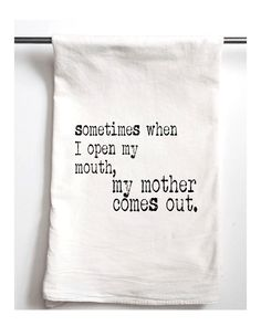 funny gifts Sometimes When I Open My Mouth Printed Tea Towel, Flour Sack Towel, Funny Gift, Housewarming Gift Tea Towel -
