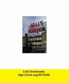 Hells Horizon (The City) Publisher Grand Central Publishing; Reprint edition Darren Shan ,   ,  , ASIN: B004W03UCY , tutorials , pdf , ebook , torrent , downloads , rapidshare , filesonic , hotfile , megaupload , fileserve