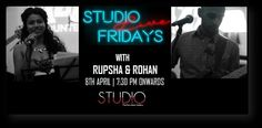 Studio Live Fridays tonight with Rupsha and Rohan from 7.30 pm onwards with Happy Hours and more. Call 8584077058 to book your table.