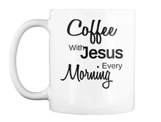 Discover Coffee With Jesus Mug from Rabah ministry store, a custom product made just for you by Teespring. - When you wake up and having coffee with Jesus. Coffee With Jesus, Coffee Mugs, Just For You, Tableware, Day, Dinnerware, Coffee Cups, Dishes, Place Settings