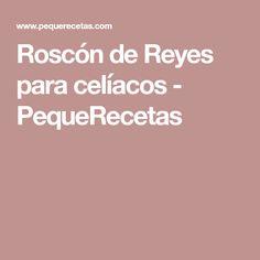Roscón de Reyes para celíacos - PequeRecetas