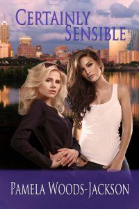 Pamela Woods-Jackson Certainly Sensible Susan Benedict and her daughters Caroline, the sensible one, Allie the high-strung artist, and teenage Megan, are stunned to learn they are being...