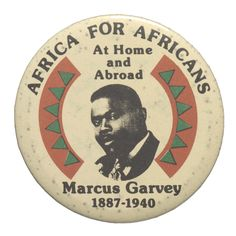 """""""Africa for Africans"""" Marcus Garvey button Collection of the Smithsonian National Museum of African American History and Culture. Power To The People, My People, History Quotes, History Books, Marcus Garvey, Black Quotes, Booker T, African Diaspora, African American History"""