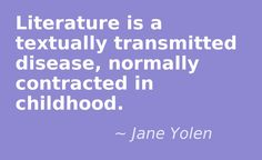 Literature is a textually transmitted disease... #quotes #writers #authors