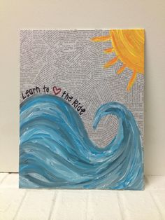 """Learn to Love the Ride"" Late Night Crafting! #waves #newspaper #canvas"