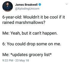 I want it to rain marshmallows, now.