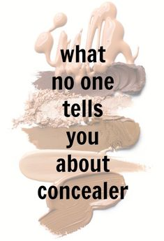 10 things no one ever tells you about concealer