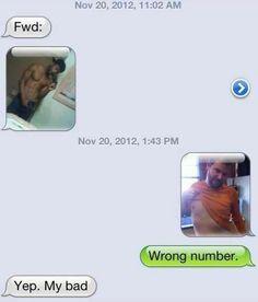 Wrong number. Hilarious.