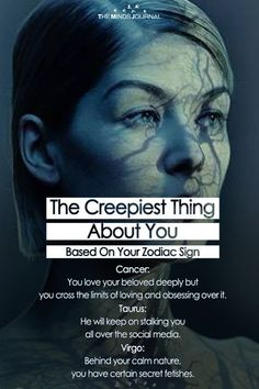 The Creepiest Thing About You Based On Your Zodiac Sign - https://themindsjournal.com/the-creepiest-thing-zodiac/