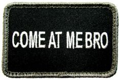 """[Single Count] Custom, Cool & Awesome {3"""" x 2"""" Inches} Rectangle US Armed Forces Badass Military Come At Me Bro Text (Tactical Type) Velcro Patch """"Black & White"""""""