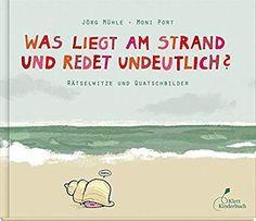 Was Liegt Am Strand Und Redet Undeutlich?: Rätselwitze Und Quatschbilder:  Amazon.de