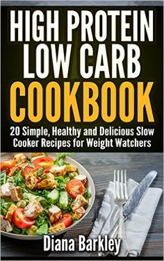20 Simple, Healthy and Delicious Slow Cooker Recipes for Weight Watchers: (slow cooker meals, slow cooker recipes, slow cooker cookbook, paleo slow) High Protein Low Carb, Low Carb Diet, Low Calorie Recipes, Diet Recipes, Low Carb Blog, Healthy Summer Recipes, Diet Books, Slow Cooker Recipes, Appetizer Recipes