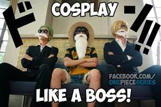 Luffy, Zoro, Sanji Cosplay like o BOSS!