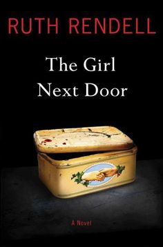 The Girl Next Door by Ruth Rendell. In this psychologically explosive story, the discovery of bones in a tin box sends shockwaves across a group of long-time friends. Best Books Of 2014, New Books, Good Books, Books To Read, Popular Books, Tapas, Ruth Rendell, Long Time Friends, County Library