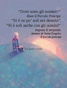 Frasi profonde. Il piccolo prinicipe#solitudine Il Piccolo Principe Antoine de Saint-Exupéry