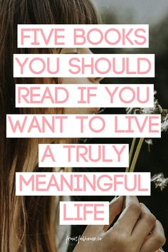 Five books you should read if you want to live a truly meaningful life. Motivational Books, Inspirational Books, Books You Should Read, Books To Read, Reading Lists, Book Lists, Life Changing Books, Personal Development Books, Meaningful Life