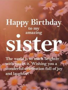 100 Sister Quotes And Funny Sayings With Images 5 Happy Birthday Little Sister, Birthday Greetings For Sister, Free Happy Birthday Cards, Happy Birthday Quotes For Friends, Happy Birthday Funny, Happy Birthday Messages, Funny Happy, Birthday Images, Happy Birthdays
