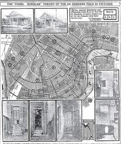 "Axeman Map New Orleans March 1919. The Axeman of New Orleans was a serial killer active in New Orleans, Louisiana (and surrounding communities, including Gretna, Louisiana), from May 1918 to October 1919. Press reports during the height of public panic about the killings mentioned similar murders as early as 1911, but recent researchers have called these reports into question.[1] The events are recounted in the true crime book ""The Axeman."""