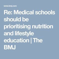 Re: Medical schools should be prioritising nutrition and lifestyle education | The BMJ