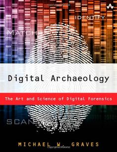 Digital Archaeology: The Art and Science of Digital Forensics by Michael Graves http://www.amazon.com/dp/0321803906/ref=cm_sw_r_pi_dp_kXlfub0XYXFR3
