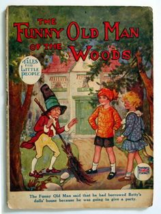 The Funny Old Man of the Woods ; Tales for Little People - Pearse Bessie : Hardy Florence   1930