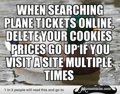 when searching plane tickets online, delete your cookies