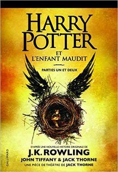 Amazon.fr - Harry Potter 8 : Harry Potter et l'enfant maudit - J. K. Rowling, Jack Thorne, John Tiffany - Livres