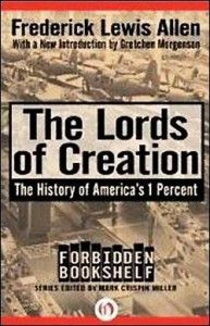 A Disappeared Book on Wall Street History Provides a Dead Serious Warning; Pam Martens, June 11, 2014, Wall Street On Parade: Book in photo, The Lords of Creation.