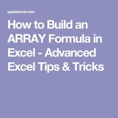 How to Build an ARRAY Formula in Excel - Advanced Excel Tips & Tricks