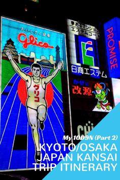 Kyoto Osaka Japan Kansai Trip Itinerary