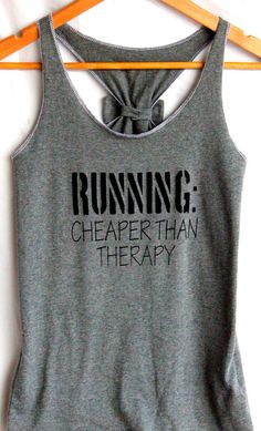 Running Workout Clothes RUNNING Cheaper than Therapy  by personTen, $30.00