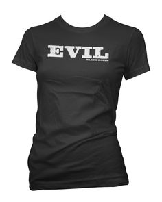 Available as a racer back Tank Top, Womens T-Shirts and Mens Tee Shirts  http://www.blackrosesapparel.com/products/11770494-evil-tee-shirt-black  Black Roses Apparel Nice and offensive clothing for the mysterious, dark and curious individual. www.BlackRosesApparel.com  Copyright © 2000-2015 Black Roses Clothing