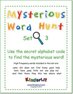 """Your students will use the """"secret alphabet code"""" to discover the mysterious word! Included are 24 mysterious word papers (1/2 sheets) and 8 review sheets. Great activity for a reading station or center - lots of practice without the drill!   Words included in Set 3: came did down eat find funny good help here have jump little not one play ran said that there they this two where what  ($)"""
