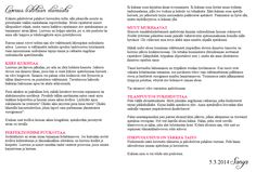 Luovuus listitään elämästä - Blogipostaus 5.3.2014 http://luovuusarjessa.blogspot.fi/2014/03/luovuus-listitaan-elamasta-monin-tavoin.html