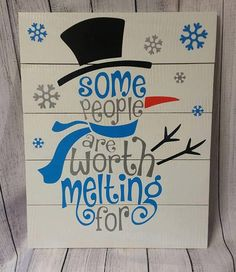 Christmas Sign, Some People are Worth Melting For Idea Silver Christmas Decorations, Christmas Wood Crafts, Pallet Christmas, Snowman Crafts, Christmas Projects, Holiday Crafts, Snowman Mantle Ideas, Diy Snowman Decorations, Holiday Signs
