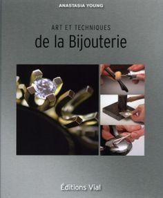 Art et Techniques de la Bijouterie