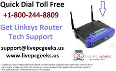 Quick Dial +1-800-244-8809 - Get #Linksys #Router #Tech #Support