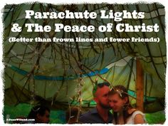 Click to read about the rehearsal dinner that led to parachute lights and the peace of Christ rather than frown lines and fewer friends. via www.JeanWilund.com