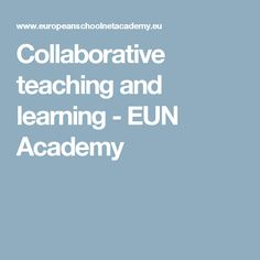 Collaborative teaching and learning - EUN Academy