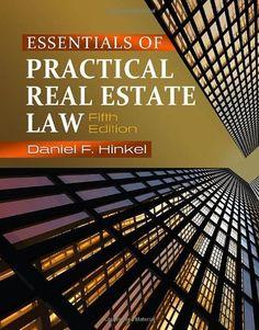 Essentials of Practical Real Estate Law by Daniel F. Hinkel. $111.53. Author: Daniel F. Hinkel. Edition - 5. Publisher: Delmar Cengage Learning; 5 edition (February 14, 2011). Publication: February 14, 2011