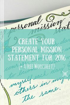 creating a personal mission statement worksheet Mission statement acts as invisible hand that guides your actions section contains several free samples of job-seeker personal mission statements.