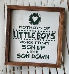 Mothers Of Little Boys Work From Son Up Until Son Down framed wood sign #diywoodprojects #woodcraftprojects