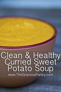 Eating Recipes Clean Eating Curried Sweet Potato Soup - I would use vegetable broth of course!Clean Eating Curried Sweet Potato Soup - I would use vegetable broth of course! Soup Recipes, Cooking Recipes, Healthy Recipes, Healthy Soup, Free Recipes, Healthy Eating, Sweet Soup, Sweet Sweet, Eat Clean Recipes