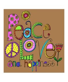 'Peace, Love & Happiness' Print by Ellen Crimi-Trent on #zulily!