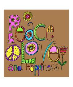 'Peace, Love & Happiness'