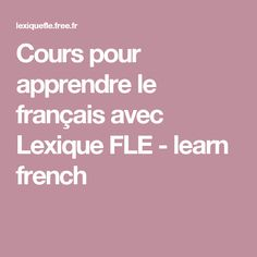 Cours pour apprendre le français avec Lexique FLE - learn french