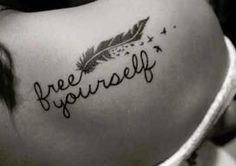 Free yourself.tattoo.
