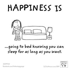 horray for sleep! horray for sleep! horray for sleep! Happy Quotes, Me Quotes, Funny Quotes, Qoutes, The Words, Make Me Happy, Are You Happy, Happy Fun, What Is Happiness