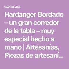 Hardanger Bordado – un gran corredor de la tabla – muy especial hecho a mano | Artesanías, Piezas de artesanía y acabadas, Arte y manualidades con agujas | eBay!