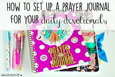 How to Set Up a Prayer Journal for Your Daily Devotionals